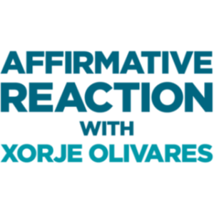 Affirmative Reaction with Xorje Olivares poster image